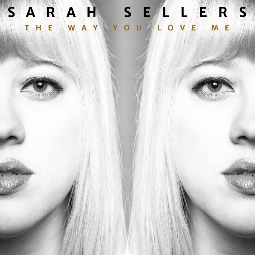 "Sarah Sellers ""The Way You Love Me"""